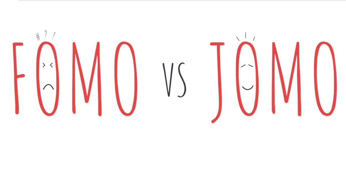 FOMO vs. JOMO
