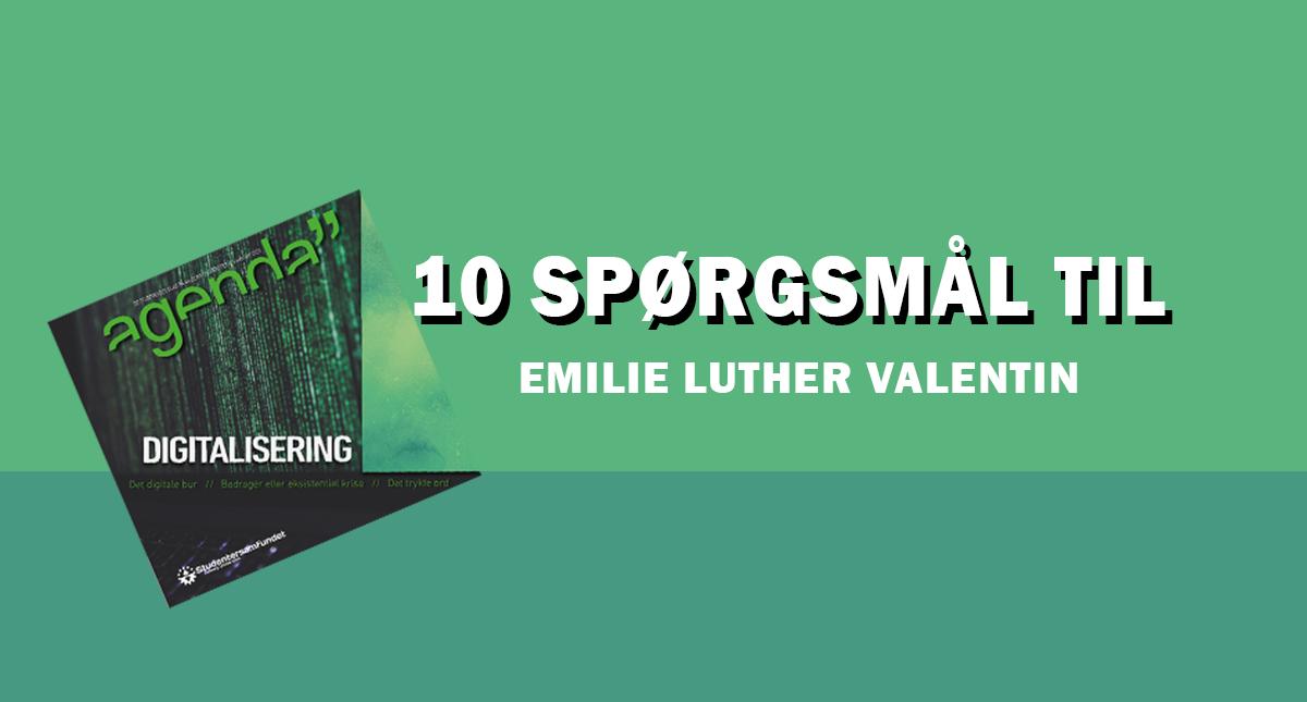 10 spørgsmål til Emilie Luther Valentin