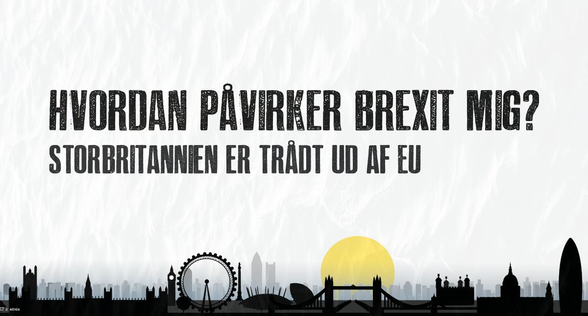 Hvordan påvirker Brexit mig? // Storbritannien er trådt ud af EU